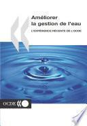 Améliorer la gestion de l'eau L'expérience récente de l'OCDE