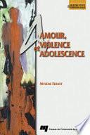 Amour, Violence et Adolescence