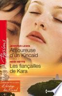 Amoureuse d'un Kincaid - Les fiançailles de Kara