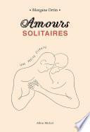 Amours solitaires - Une petite éternité -