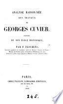 Analyse raisonnée des travaux de Georges Cuvier, précédée de son Éloge historique