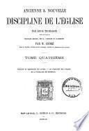 Ancienne & nouvelle discipline de l'Eglise