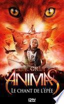 Animas - tome 03 : Le Chant de l'épée