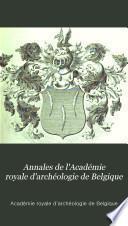 Annales de l'Académie d'archéologie de Belgique