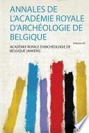 Annales de l'Académie Royale d'Archéologie de Belgique