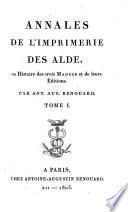 Annales de l'imprimerie des Alde, ou histoire des trois Manuce et de leurs editions