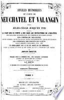 Annales historiques du comté de Neuchâtel et Valangin depuis Jules-César jusqu'en 1722...