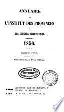 Annuaire de L'Institut Des Provinces et des Congres Scientifiques.1856.TOME VIII.