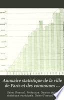 Annuaire statistique de la Ville de Paris et des communes suburbaines de la Seine