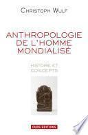 Anthropologie. Histoire et concepts