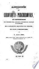 Antiquités et chroniques percheronnes