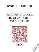Antoine Marcourt, réformateur et pamphlétaire