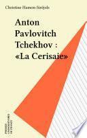 Anton Pavlovitch Tchekhov : «La Cerisaie»