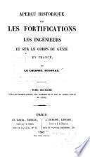 Aperc̦u historique sur les fortifications les ingenieurs et sur le corps du genie en France: Sur les fortifications, les ingenieurs et sur 6 corps royal du genie