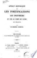 Apercu historique sur les fortifications, les ingénieurs et sur le corps du génie en France par le colonel Augoyat