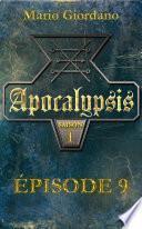 Apocalypsis - Épisode 9