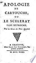 Apologie de Cartouche, ou le scelerat sans reproche, par la grace du pere Quesnel