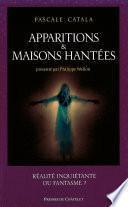 Apparitions & maisons hantées