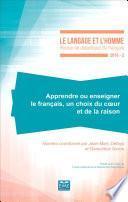 Apprendre ou enseigner le français, un choix du coeur et de la raison