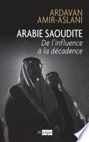 Arabie saoudite. De l'influence à la décadence