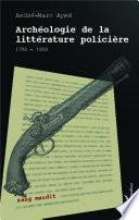 Archéologie de la littérature policière