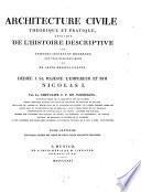 Architecture civile theorique et pratique, enrichie de l'histoire descriptive des edifices ... les plus remarquables
