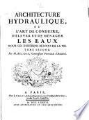 Architecture hydraulique: L'art de diriger les eaux