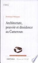 Architecture, pouvoir et dissidence au Cameroun