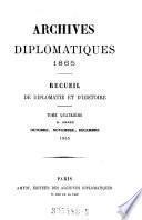 Archives diplomatiques. Recueil de diplomatie et d'histoire