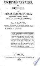 Archives navales, ou, Recueil de pièces intéressantes, concernant les deux marines de France et d'Angleterre