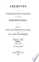 Archives ou correspondance inédite de la maison d'Orange-Nassau