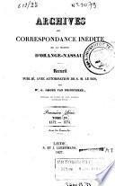 Archives ou correspondance inédite de la Maison d'Orange-Nassau. Première série: 1572-1574