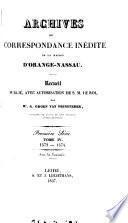 Archives ou correspondance inédite de la maison d'Orange-Nassau, publ. par G. Groen van Prinsterer