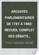 Archives parlementaires de 1787 à 1860