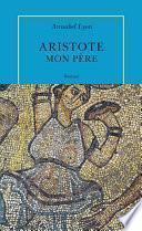 Aristote, mon père