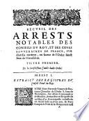 Arrestz Notables Rendus Par Les Cours Souveraines De France