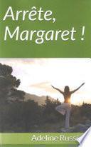 Arrête, Margaret !