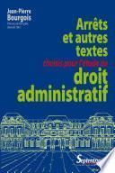 Arrêts et autres textes choisis pour l'étude du droit administratif