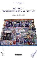Art brut, architectures marginales