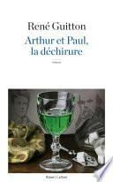Arthur et Paul, la déchirure