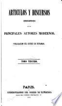 Articulos y discursos escojidos de los principales autores modernos