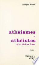 Athéismes et athéistes au XVIe siècle en France