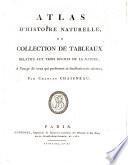 Atlas d'histoire naturelle, ou collection de tableaux relatifs aux trois regnes de la nature