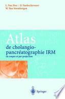 Atlas de cholangiopancréatographie IRM en coupes et par projection
