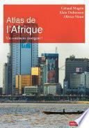 Atlas de l'Afrique. Un continent émergent ?