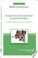Au coeur des erreurs politiques du maréchal Mobutu