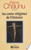 Au cœur religieux de l'histoire