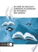 Au-delà du discours Politiques et pratiques de formation des adultes