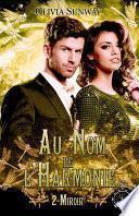 Au Nom de l'Harmonie, tome 2 : Miroir