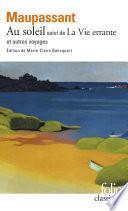 Au soleil / La Vie errante et autres voyages (édition enrichie)